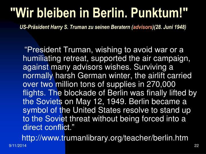 """""""Wir bleiben in Berlin. Punktum!"""""""
