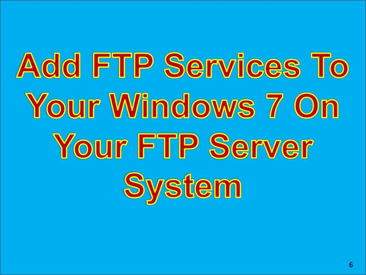 Add FTP Services To Your Windows 7 On Your FTP Server System