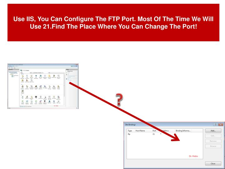 Use IIS, You Can Configure The FTP Port.