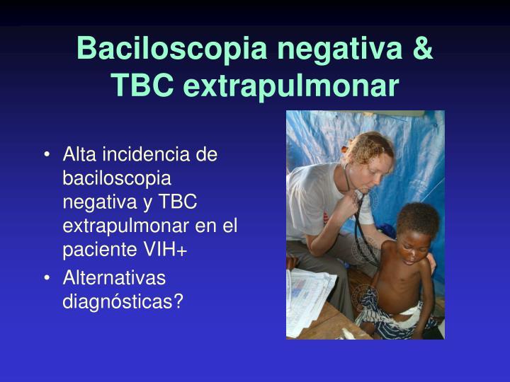 Baciloscopia negativa & TBC extrapulmonar