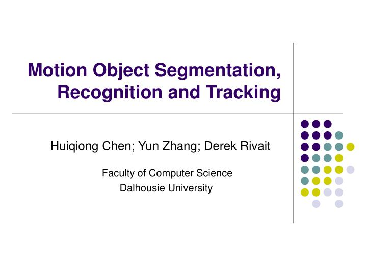 motion object segmentation recognition and tracking n.