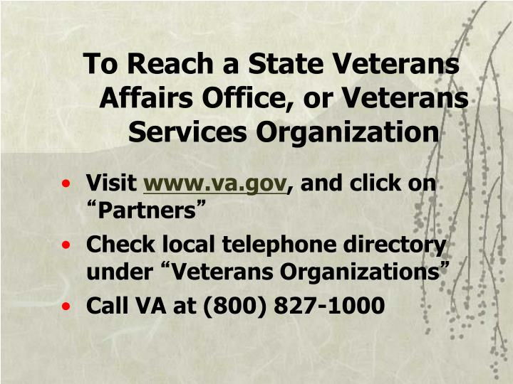To Reach a State Veterans Affairs Office, or Veterans Services Organization