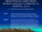 medication allowed when patient judicially commited to hospital con t8