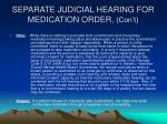 separate judicial hearing for medication order con t4