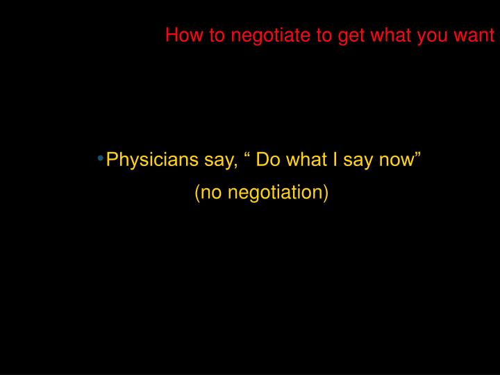 How to negotiate to get what you want