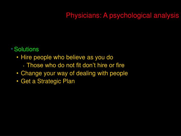 Physicians: A psychological analysis