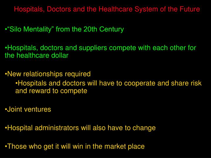 Hospitals, Doctors and the Healthcare System of the Future