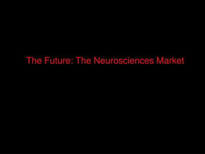 The Future: The Neurosciences Market