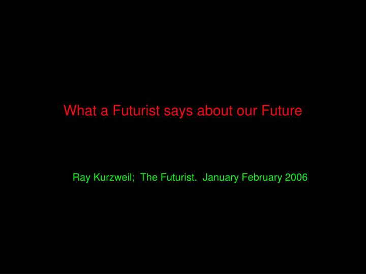 What a Futurist says about our Future