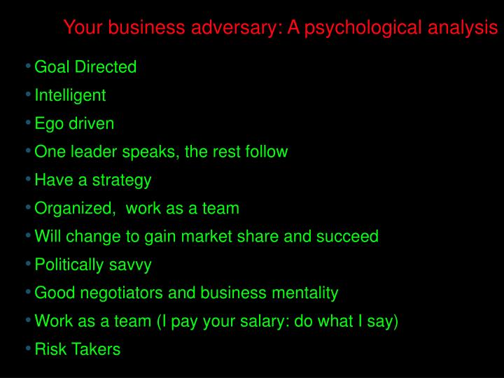 Your business adversary: A psychological analysis