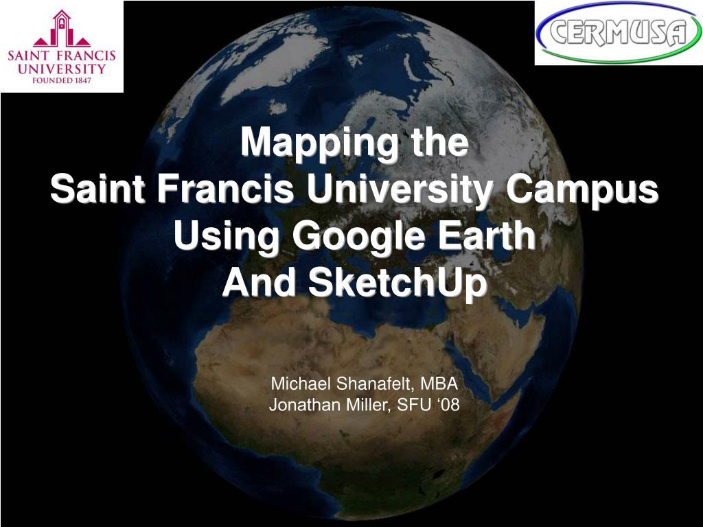 Saint Francis University Campus Map.Ppt Mapping The Saint Francis University Campus Using Google Earth