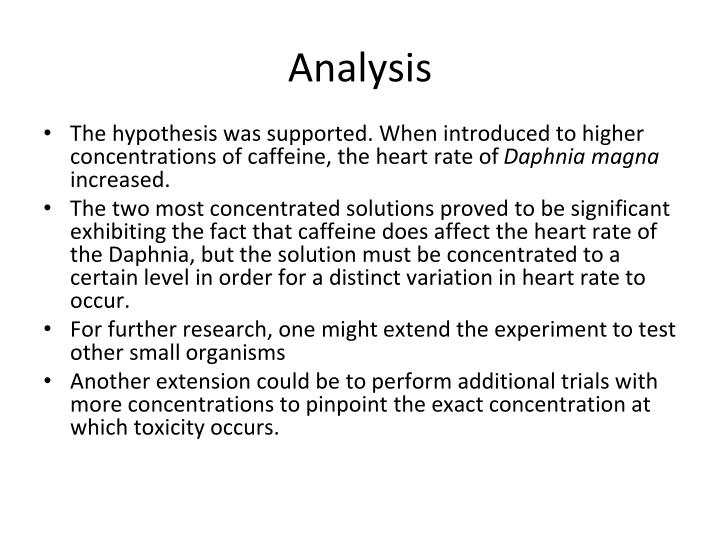 PPT - The Effects of Caffeine on the Heart Rate of Daphnia magna ...