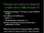 principes de la prise en charge de la tuberculose bk r sistant 3