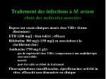 traitement des infections m avium choix des mol cules associ es