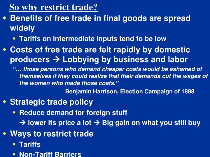 So why restrict trade?
