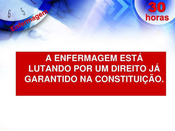 A ENFERMAGEM ESTÁ LUTANDO POR UM DIREITO JÁ GARANTIDO NA CONSTITUIÇÃO.