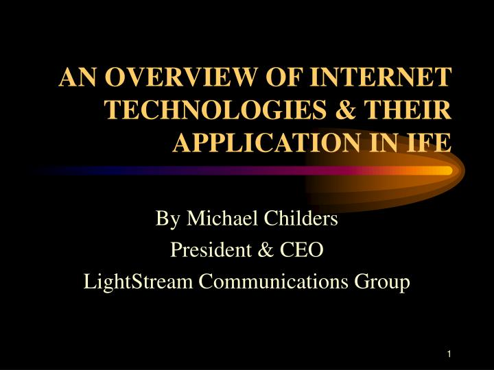 an overview of internet technologies their application in ife n.