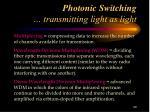 photonic switching transmitting light as light