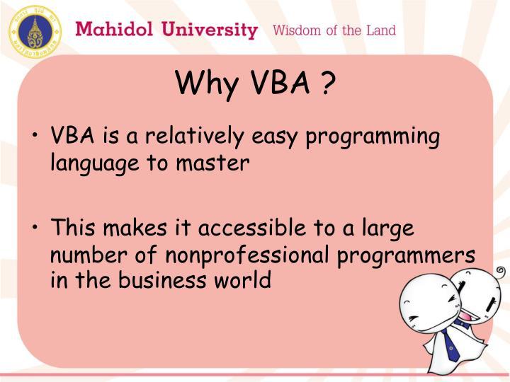 Why VBA ?