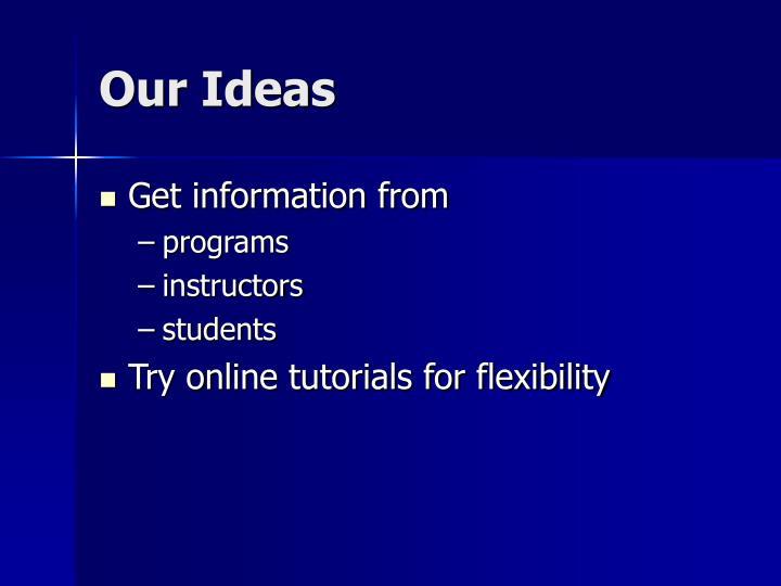 Our ideas
