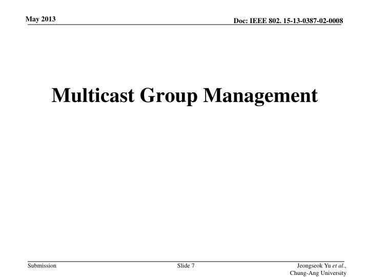 Multicast Group Management