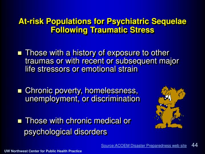 At-risk Populations for Psychiatric Sequelae Following Traumatic Stress