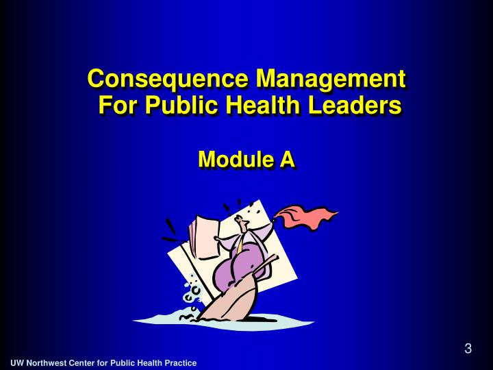 Consequence management for public health leaders module a