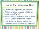 review for cumulative quiz