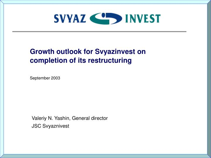 growth outlook for svyazinvest on completion of its restructuring n.