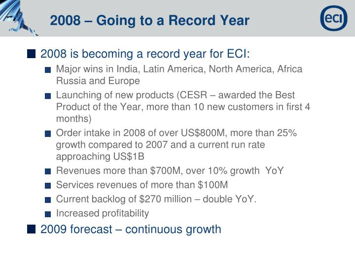 2008 is becoming a record year for ECI: