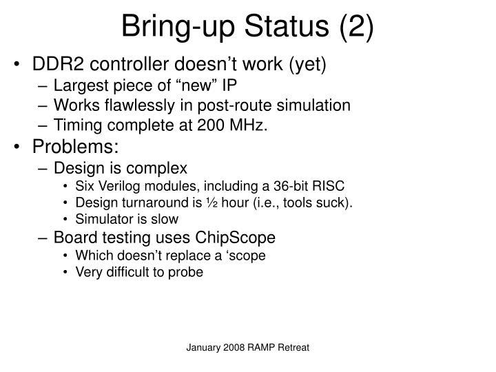 Bring-up Status (2)