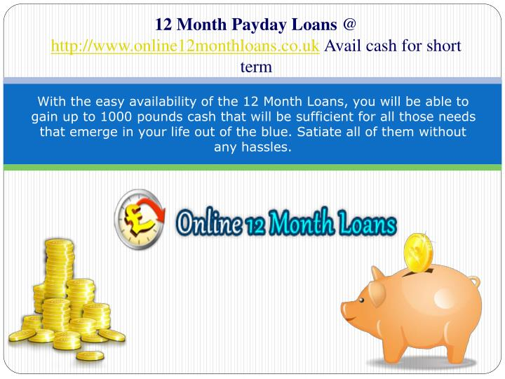 12 month payday loans @ http www online12monthloans co uk avail cash for short term n.