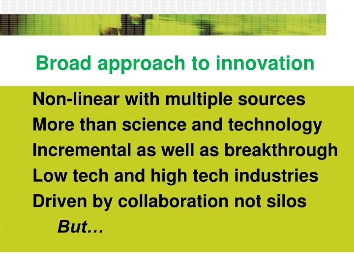 Broad approach to innovation