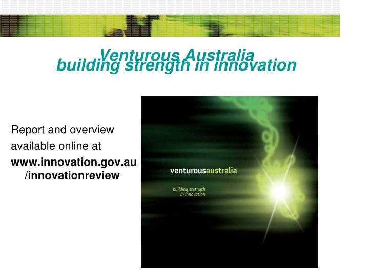 Venturous australia building strength in innovation
