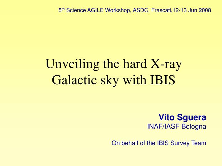 Unveiling the hard x ray galactic sky with ibis