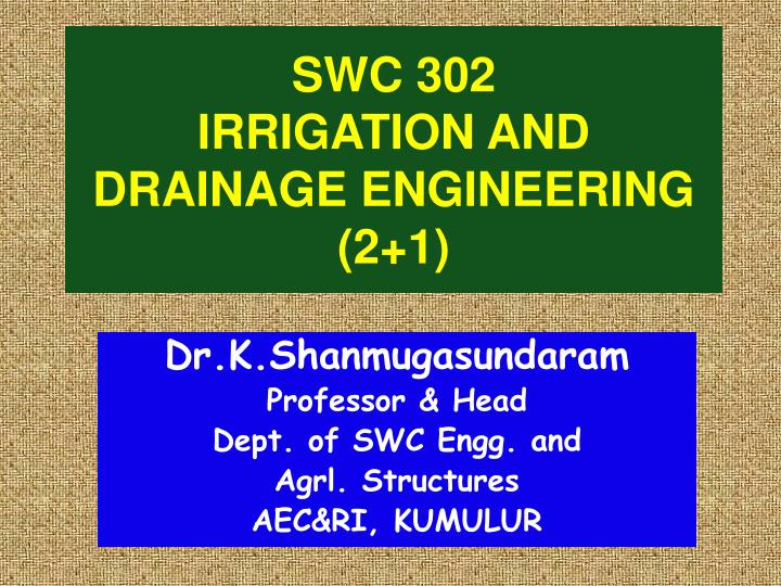 swc 302 irrigation and drainage engineering 2 1 n.