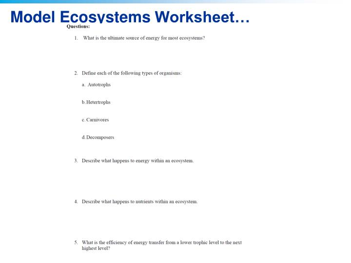 """lab 4 worksheet model ecosystems Open the virtual lab titled """"model ecosystems"""" please make sure you have read through all of the information in the """"question"""" and """"field guide"""" areas."""
