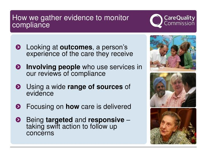 How we gather evidence to monitor compliance