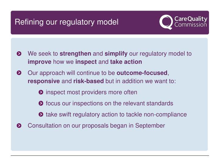 Refining our regulatory model