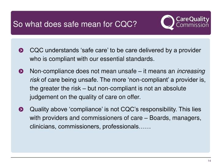 So what does safe mean for CQC?