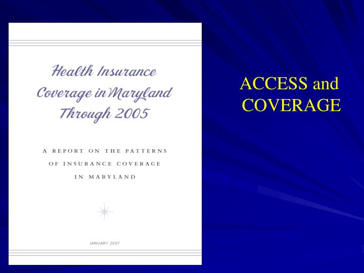 ACCESS and COVERAGE