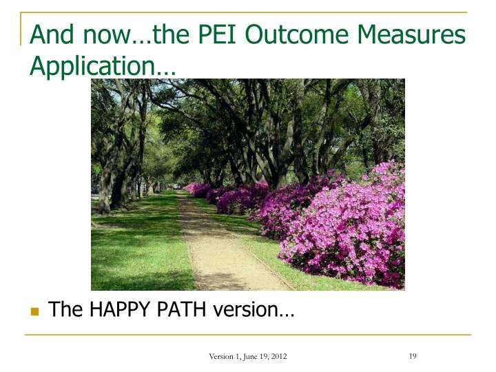 And now…the PEI Outcome Measures Application…
