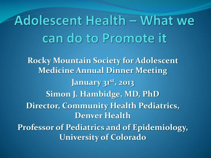 adolescent health what we can do to promote it
