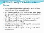 unhealthy weight in adolescents denver