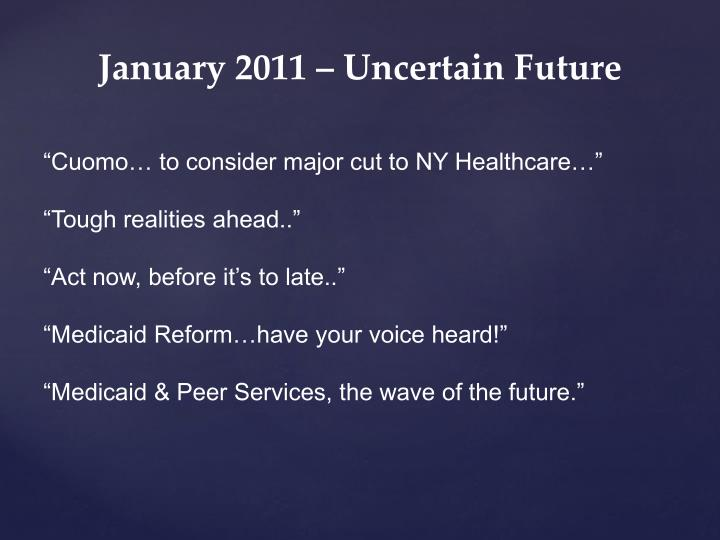 January 2011 – Uncertain Future