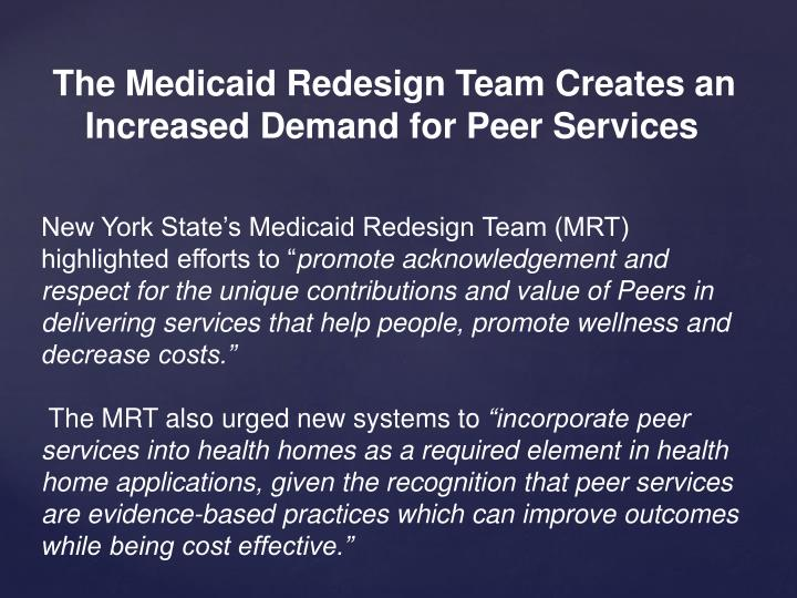 The Medicaid Redesign Team Creates an Increased Demand for Peer Services