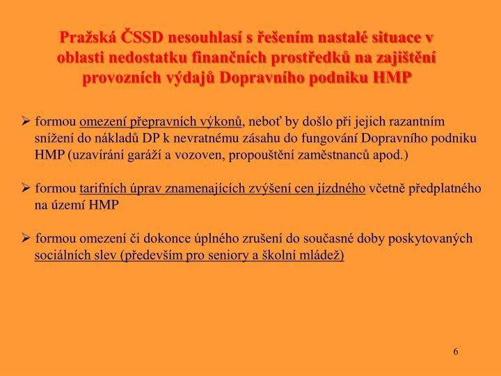Pražská ČSSD nesouhlasí s řešením nastalé situace v oblasti nedostatku finančních prostředků na zajištění provozních výdajů Dopravního podniku HMP