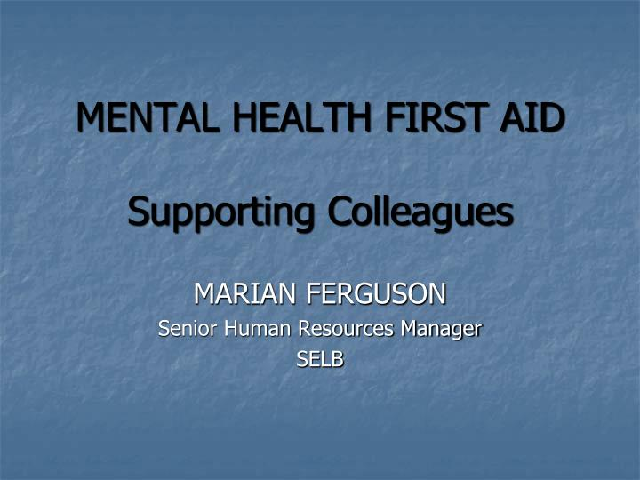 mental health first aid supporting colleagues n.