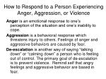how to respond to a person experiencing anger aggression or violence