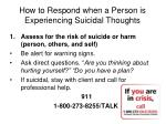 how to respond when a person is experiencing suicidal thoughts1